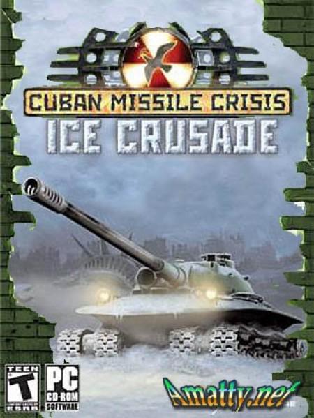PC Cuban Missile Crisis Ice Crusade (011420)